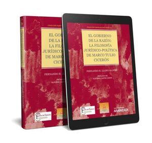 EL GOBIERNO DE LA RAZÓN: LA FILOSOFÍA JURÍDICO-POLÍTICA DE MARCO TULIO CICERÓN ( COLECCIÓN PANORAMAS