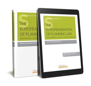 THE EUROPEANISATION OF PLANNING LAW (PAPEL + E-BOOK) THE EUROPEAN -LAND USE- SILENT REVOLUTION