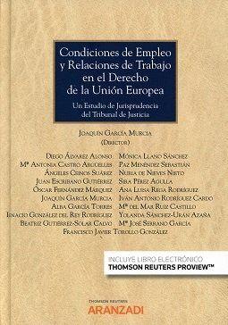 CONDICIONES DE EMPLEO Y RELACIONES DE TRABAJO EN EL DERECHO DE LA UNION EUROPEA