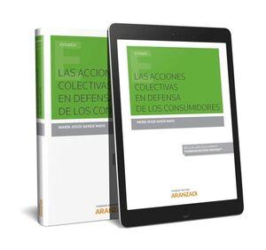 LAS ACCIONES COLECTIVAS EN DEFENSA DE LOS CONSUMIDORES (PAPEL + E-BOOK)