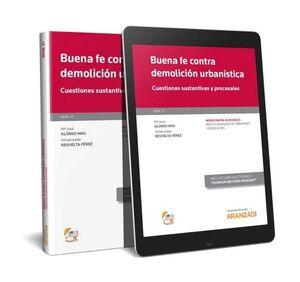 BUENA FE CONTRA DEMOLUCIÓN URBANÍSTICA (PAPEL + E-BOOK) CUESTIONES SUSTANTIVAS Y PROCESALES