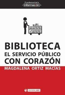 BIBLIOTECA. EL SERVICIO PÚBLICO CON CORAZÓN