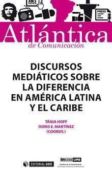 DISCURSOS MEDIÁTICOS SOBRE LA DIFERENCIA EN AMÉRICA LATINA Y CARIBE