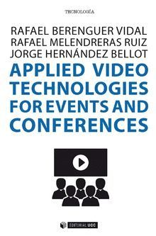 APPLIED VIDEO TECHNOLOGIES FOR EVENTS AND CONFERENCES