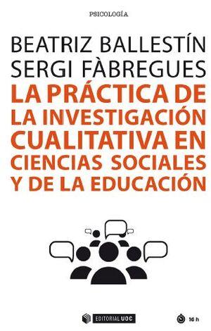 LA PRÁCTICA DE LA INVESTIGACIÓN CUALITATIVA EN CIENCIAS SOCIALES Y DE LA EDUCACIÓN