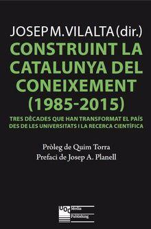 CONSTRUINT LA CATALUNYA DEL CONEIXEMENT (1985-2015)