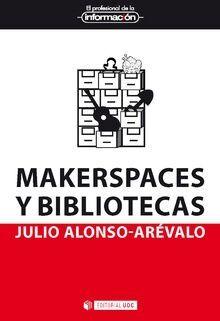 MAKERSPACES Y BIBLIOTECAS