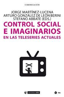 CONTROL SOCIAL E IMAGINARIOS EN TELESERIES ACTUALES