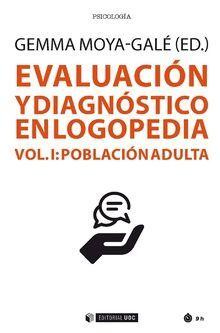 EVALUACIÓN Y DIAGNÓSTICO EN LOGOPEDIA VOL I. POBLACIÓN ADULTA