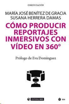 CÓMO PRODUCIR REPORTAJES INMERSIVOS CON VIDEO EN 360º