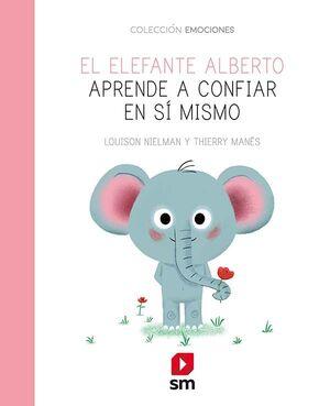 EL ELEFANTE ALBERTO APRENDE A CONFIAR EN SÍ MISMO