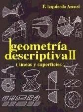 GEOMETRIA DESCRIPTIVA II. LINEAS (LINEAS Y SUPERFICIES)