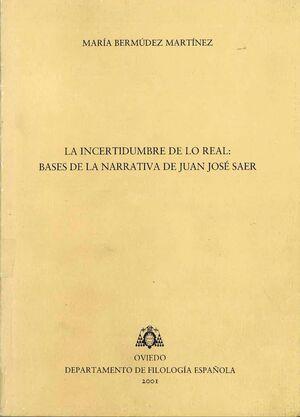 LA INCERTIDUMBRE DE LO REAL: BASES DE LA NARRATIVA DE JUAN JOS? SAER