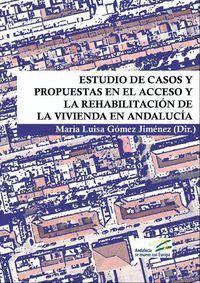 ESTUDIO DE CASOS PROPUSTAS EN EL ACCESO Y LA REHABILITACIÓN DE LA VIVIENDA EN ANDALUCÍA