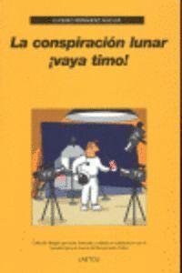 LA CONSPIRACION LUNAR VAYA TIMO! VAYA TIMO