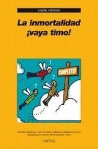 INMORTALIDAD, LA VAYA TIMO!