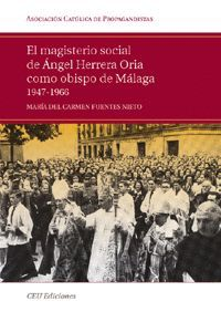 EL MAGISTERIO SOCIAL DE ÁNGEL HERRERA ORIA COMO OBISPO DE MÁLAGA. 1947-1966