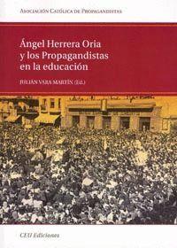 ÁNGEL HERRERA ORIA Y LOS PROPAGANDISTAS EN LA EDUCACIÓN