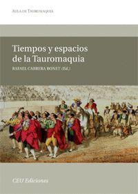 TIEMPOS Y ESPACIOS DE LA TAUROMAQUIA