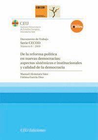 DE LA REFORMA POLÍTICA EN NUEVAS DEMOCRACIAS: ASPECTOS SISTÉMICOS E INSTITUCIONALES Y CALIDAD DE LA