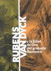 RUBENS-VAN DYCK Y LA EDAD DE ORO DEL GRABADO FLAMENCO