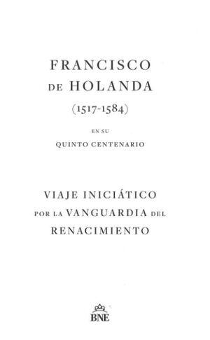 FRANCISCO DE HOLANDA (1517-1584) EN SU QUINTO CENTENARIO
