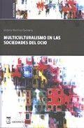 MULTICULTURALISMO EN LAS SOCIEDADES DEL OCIO.
