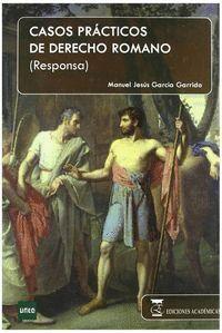 CASOS PRÁCTICOS DE DERECHO ROMANO (RESPONSA).