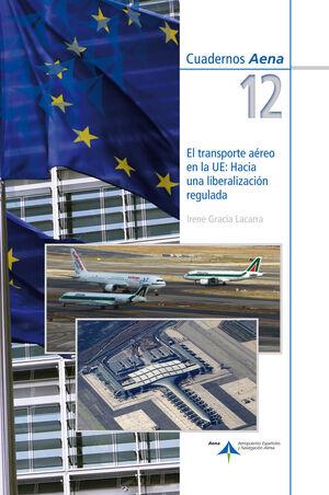 EL TRANSPORTE AÉREO EN LA UE: HACIA UNA LIBERALIZACIÓN REGULADA