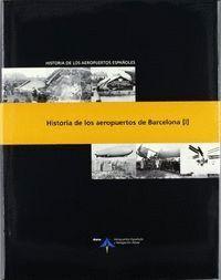 HISTORIA DE LOS AEROPUERTOS DE BARCELONA (O.C.)