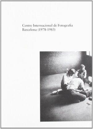 CENTRE INTERNACIONAL DE FOTOGRAFIA BARCELONA, 1978-1983
