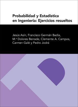 PROBABILIDAD Y ESTADÍSTICA EN INGENIERÍA: EJERCICIOS RESUELTOS
