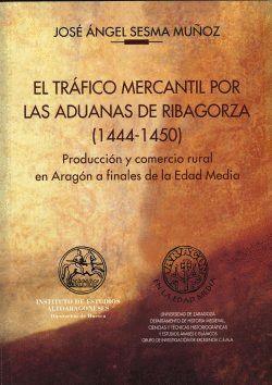 EL TRÁFICO MERCANTIL POR LAS ADUANAS DE RIBAGORZA (1444-1450)