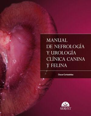MANUAL DE NEFROLOGÍA Y UROLOGÍA CLÍNICA CANINA Y FELINA