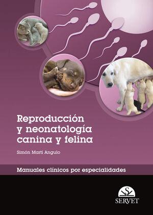 REPRODUCCIÓN Y NEONATOLOGÍA CANINA Y FELINA. MANUALES CLÍNICOS POR ESPECIALIDADES