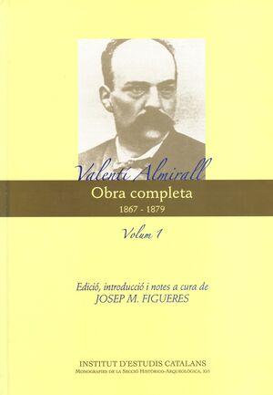OBRA COMPLETA. VALENTÍ ALMIRALL. 1867-1879. VOLUM I