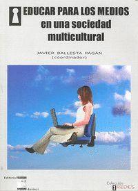 EDUCAR PARA LOS MEDIOS EN UNA SOCIEDAD MULTICULTURAL