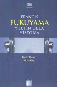 FRANCIS FUKUYAMA Y EL FIN DE LA HISTORIA