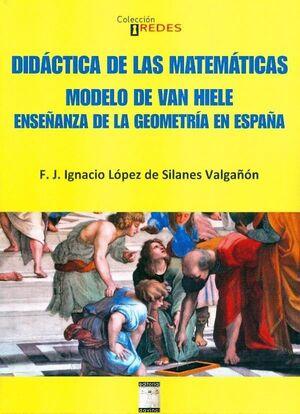 DIDÁCTICA DE LAS MATEMÁTICAS EL MODEOLO VAN HIELE : ENSEÑANZA DE LA GEOMETRÍA EN ESPAÑA