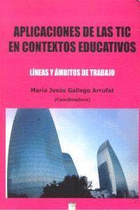 APLICACIONES DE LAS TIC EN CONTEXTOS EDUCATIVOS. LNEAS Y ÁMBITOS DE TRABAJO LAS TECNOLOGAS DE LA I