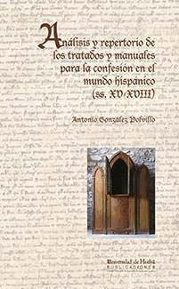 ANÁLISIS Y REPERTORIO DE LOS TRATADOS Y MANUALES PARA LA CONFESIÓN EN EL MUNDO HISPÁNICO (SS. XV-XVI