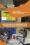 MATERIALES DE CONSTRUCCIÓN: PROBLEMAS DE DOSIFICACIÓN