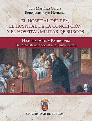 EL HOSPITAL DEL REY, EL HOSPITAL DE LA CONCEPCIÓN Y EL HOSPITAL MILITAR DE BURGOS