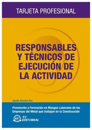 RESPONSABLES Y TÉCNICOS DE EJECUCIÓN DE LA ACTIVIDAD