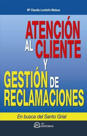 ATENCIÓN AL CLIENTE Y GESTIÓN DE RECLAMACIONES