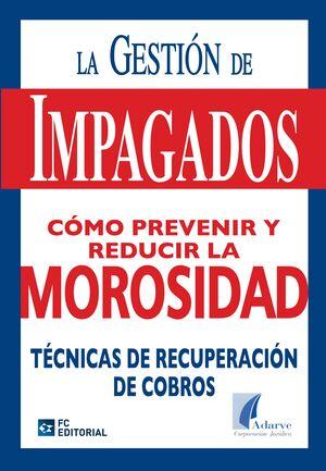 LA GESTIÓN DE IMPAGADOS. COMO PREVENIR Y REDUCIR LA MOROSIDAD