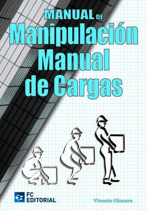 MANUAL DE MANIPULACIÓN MANUAL DE CARGAS