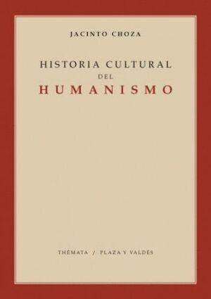 HISTORIA CULTURAL DEL HUMANISMO