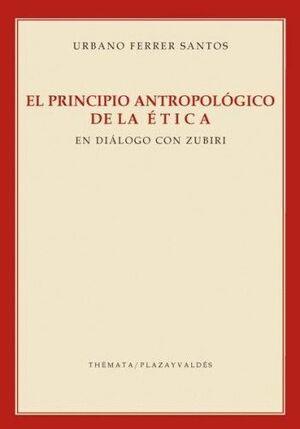 PRINCIPIO ANTROPOLÓGICO DE LA ÉTICA, EL