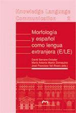 MORFOLOGÍA Y ESPAÑOL COMO LENGUA EXTRANJERA (E/LE)